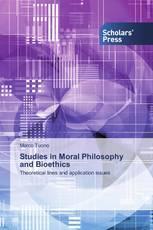 Studies in Moral Philosophy and Bioethics