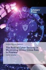 The Role of Cyber Security in Minimizing Online Crime Rate in Postwar