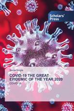 COVID-19 THE GREAT EPIDEMIC OF THE YEAR 2020