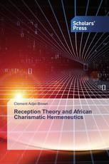 Reception Theory and African Charismatic Hermeneutics
