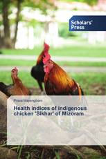 Health indices of indigenous chicken 'Sikhar' of Mizoram