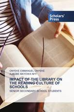 IMPACT OF THE LIBRARY ON THE READING CULTURE OF SCHOOLS