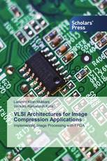 VLSI Architectures for Image Compression Applications
