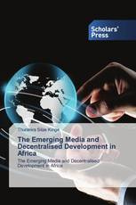 The Emerging Media and Decentralised Development in Africa