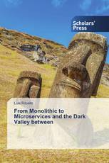 From Monolithic to Microservices and the Dark Valley between