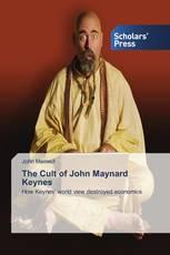 The Cult of John Maynard Keynes
