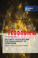 SECURITY AGENCIES AND THE MANAGEMENT OF TERRORISM