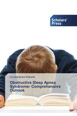 Obstructive Sleep Apnea Syndrome- Comprehensive Outlook