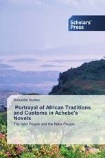 Portrayal of African Traditions and Customs in Achebe's Novels