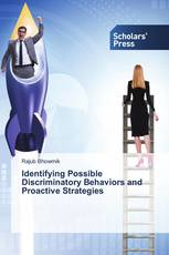 Identifying Possible Discriminatory Behaviors and Proactive Strategies