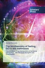 The biochemistry of feeling, GO to the mattresses