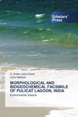 MORPHOLOGICAL AND BIOGEOCHEMICAL FACSIMILE OF PULICAT LAGOON, INDIA