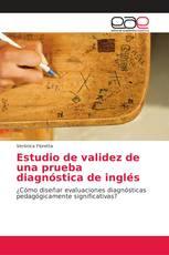 Estudio de validez de una prueba diagnóstica de inglés