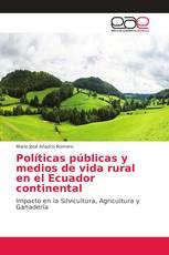 Políticas públicas y medios de vida rural en el Ecuador continental