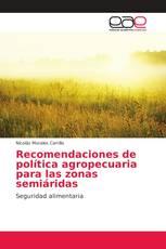 Recomendaciones de política agropecuaria para las zonas semiáridas