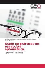 Guión de prácticas de refracción optométrica.