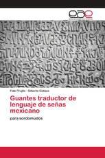 Guantes traductor de lenguaje de señas mexicano