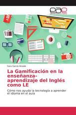 La Gamificación en la enseñanza-aprendizaje del Inglés como LE