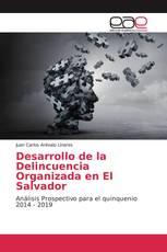 Desarrollo de la Delincuencia Organizada en El Salvador