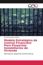 Modelo Estratégico de Control Financiero Para Proyectos Inmobiliarios de Vivienda