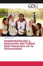 Implementación y desarrollo del Fútbol Sala femenino en la Universidad