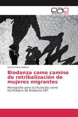 Biodanza como camino de retribalización de mujeres migrantes