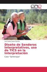 Diseño de Senderos Interpretativos, uso de TICS en la Interpretación