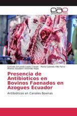 Presencia de Antibioticos en Bovinos Faenados en Azogues Ecuador