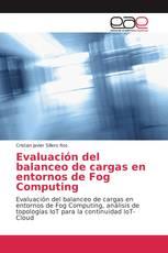 Evaluación del balanceo de cargas en entornos de Fog Computing