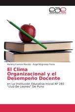 El Clima Organizacional y el Desempeño Docente