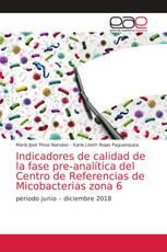 Indicadores de calidad de la fase pre-analítica del Centro de Referencias de Micobacterias zona 6