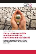 Desarrollo sostenible mediante índices sintéticos multivariantes