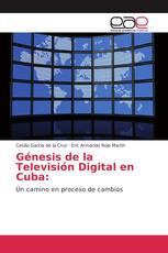 Génesis de la Televisión Digital en Cuba: