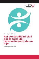 Responsabilidad civil por la falta del reconocimiento de un hijo