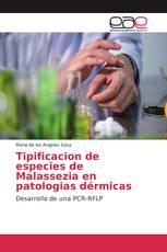 Tipificacion de especies de Malassezia en patologias dérmicas