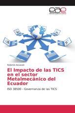 El Impacto de las TICS en el sector Metalmecánico del Ecuador