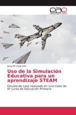 Uso de la Simulación Educativa para un aprendizaje STEAM