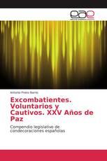 Excombatientes. Voluntarios y Cautivos. XXV Años de Paz
