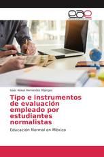 Tipo e instrumentos de evaluación empleado por estudiantes normalistas