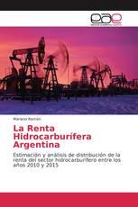 La Renta Hidrocarburífera Argentina