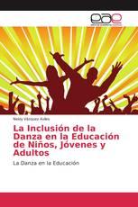 La Inclusión de la Danza en la Educación de Niños, Jóvenes y Adultos