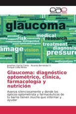 Glaucoma: diagnóstico optométrico, clínica, farmacología y nutrición