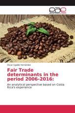 Fair Trade determinants in the period 2006-2016: