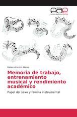Memoria de trabajo, entrenamiento musical y rendimiento académico