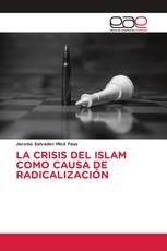 LA CRISIS DEL ISLAM COMO CAUSA DE RADICALIZACIÓN