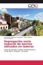 Segregación socio espacial de barrios ubicados en laderas