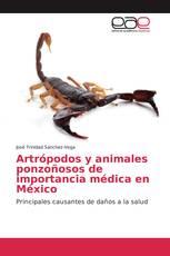 Artrópodos y animales ponzoñosos de importancia médica en México