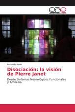 Disociación: la visión de Pierre Janet