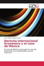 Derecho Internacional Económico y el caso de México