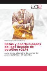 Retos y oportunidades del gas licuado de petróleo (GLP)